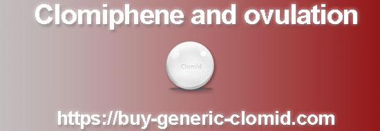Clomiphene and ovulation