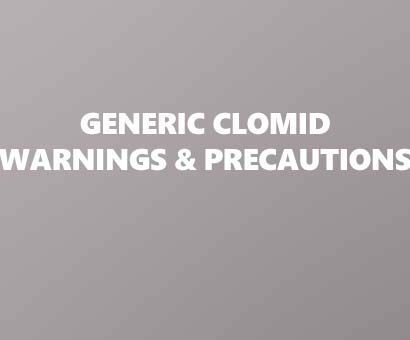 Generic Clomid Warnings and Precautions